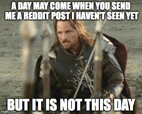 I introduced a friend to reddit. He sends me a link to a frontage post…