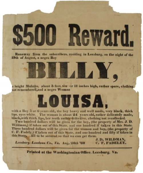 eternallybeautifullyblack:  Runaway slave notice.  Has anyone seen Billy and/or Louisa.