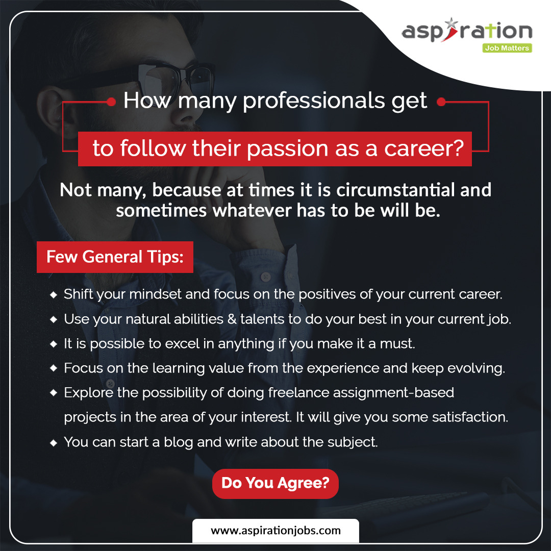 Are you the one who didn't get the chance to follow your passion as your career? Just follow these easy tips so that you can stay happy with your present career in the current pandemic situation. Till then keep on learning and evolving. #AspirationJobs#jobsearch#careertips#jobseekers#jobshift#interviewcalls#jobsduringcovid#careergoal#interviewcoaching#resumewriting#careertransitioncoach#resumewritingservices#linkedinprofilewriting#cvwritingservices#careercoach#dreamjob#career#startups#success#WednesdayThoughts