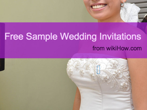 Did you know that wikiHow has free sample wedding invitations and RSVP cards? We do! Check them out! http://www.wikihow.com/Make-Cheap-Homemade-Wedding-Invitations