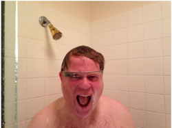 Robert Scoble took a shower with his Google Glass this week. Check out more pics in search from this week.