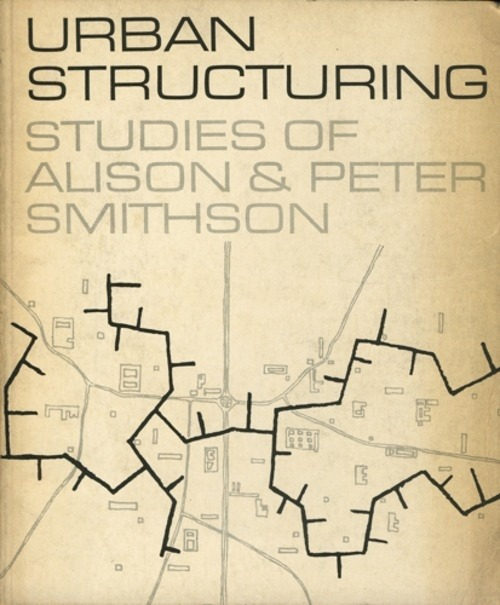URBAN STRUCTURING: STUDIES OF ALISON & PETER SMITHSON Londres: Estudio Vista Ltd., 1967