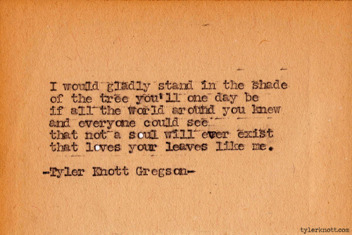 raisingdaisies:  tylerknott:  Typewriter Series #335 by Tyler Knott Gregson  i am so in love with this.