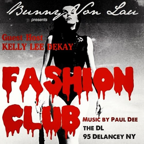 "This #SATURDAY! Bunny Von Lau presents the ""Fashion Club"" at the #DL. Ill be #guest #hosting! #Dress up & get down to the beats of legendary Paul Dee. See ya there at 11:30!  Click on the link on my profile for more info :) #Nightlife #FashionClub #Vampira #NYC (at The DL)"