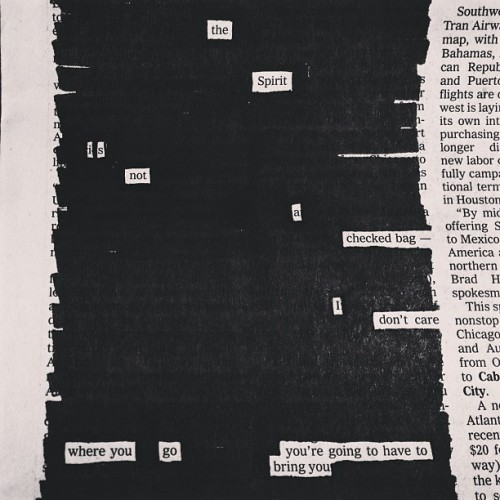 """The spirit is not a checked bag…"" a newspaper blackout by Austin Kleon"