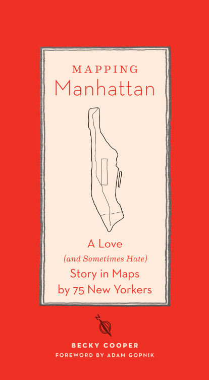 It's here! Today's the day! Mapping Manhattan is now available at your favorite local bookstore & online.    You can find out more about the book here. Click here to read Brain Picking's amazing post & watch the official book trailer. Follow Mapping Manhattan on Tumblr to learn how you can participate. And stop by one of the upcoming events in New York, Brooklyn, and Cambridge.