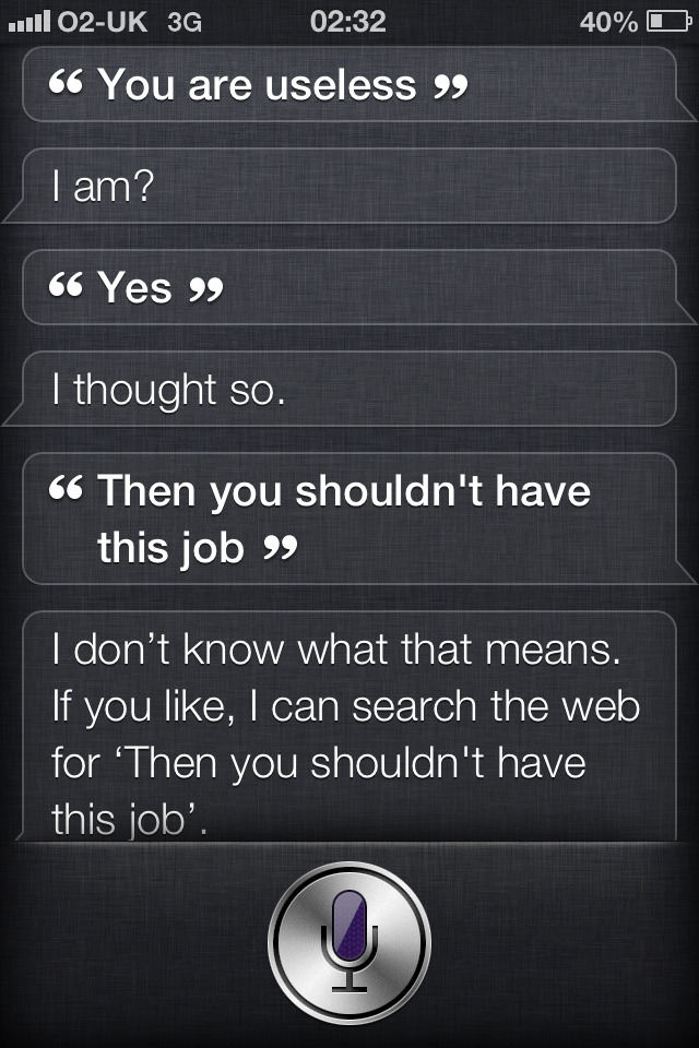 So Siri admits he is useless ….
