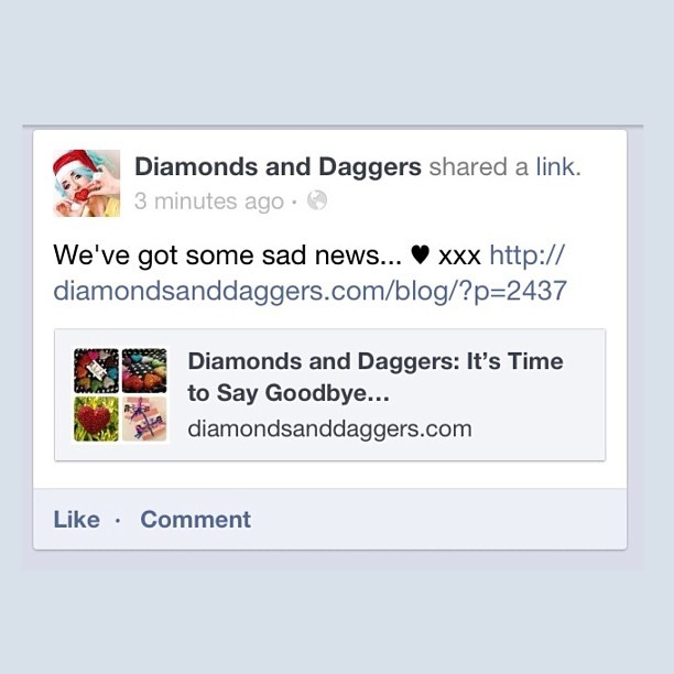 We've got some sad news to share with you… www.diamondsanddaggers.com/blog