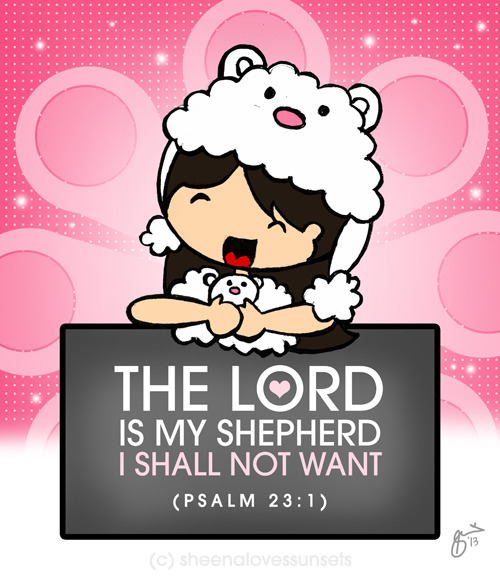 """The Lord is my shepherd, I shall not want"" (Psalm 23:1) Saying that God is my shepherd is saying that I let Him lead me in life. It's saying He is the master of my life and that includes my schedule, my plans and my dreams.  Saying ""I shall not want"" doesn't mean being lazy and not being proactive about my life. It is saying that I will do what I can with the best of my abilities to change the things I can change for good, but with regards to the things I cannot, I will be content to trust God about them."
