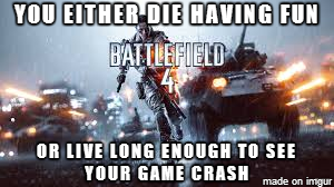 BF 4 Truth. It crashes all the time.