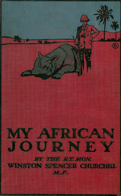 My African Journey, Winston Churchill, 1908