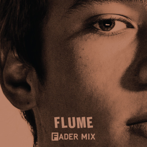 DOWNLOAD FLUME'S FADER MIX PLUS read an interview about: working at hard