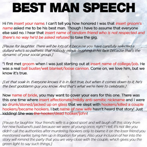 funnyordie:  Template for Any Best Man Speech Wedding season is upon us. And if you're a best man, we've got you covered. Read the whole template here!  *taking notes* *realizes he doesn't have any friends* *sleeps*