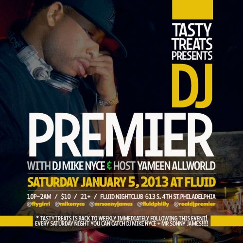 Saturday January 5th Tasty Treats is back with DJ PREMIER!!!!!