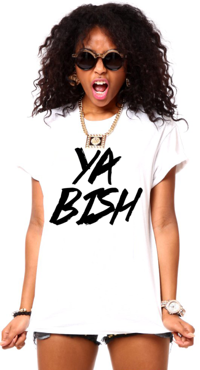 ultimatebeauties:  GET THE YA BISH TEE→ every item you order from the ultimatebeauties fashion collection, gives you a free weeks worth of advertisement for your blog/website (bonus: gain lot's of followers) learn more→