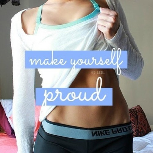 get-fit-4-life:  abs-ass-avocados:  do it for you!  Be proud!