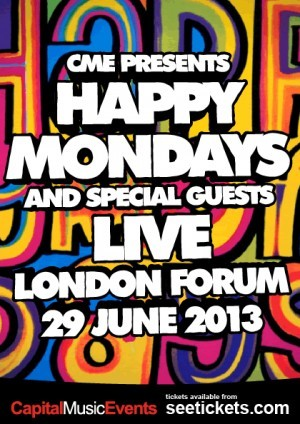 This June, legendary Madchester band Happy Mondays return to London for a performance at The Kentish Town Forum, bringing along some special guests for the ride. Happy Mondays announced a return to the live stage in 2012, reuniting the full, original lineup for the first time in over 19 years. Causing a media frenzy, and a rush for tickets, they followed two sold-out nights in May at Brixton Academy with a two-night residency at Camden's heritage Roundhouse venue, courtesy of CME – and they took acid house pioneers 808 State along for the ride. Now Happy Mondays are coming back to the capital, and tickets are on sale now. In 1985 Happy Mondays fused a sound that owed as much to northern soul and funk as it did rock and psychedelia. But it was the influence of the house music records beaming in from Chicago that had the most profound effect on the band. The 1990 album 'Pills 'n' Thrills and Bellyaches' collided with the acid house and rave movement that had swept the UK, firmly putting Happy Mondays on the map as one of the most inspiring bands to come out of England at the time. The rest as they say, is history, and the band has achieved a cult following. With classic cuts Step On, Kinky Afro, Hallelujah and of course the track mirrored by a film of the same name 'Twenty-Four Hour Party People' cementing the band's reputation as one of the most advantageous and colorful of the last 20 years, June 29 is one show you need to see. Special guests will be announced soon. Don't miss it! Advance tickets £32.50: HAPPY MONDAYS / LONDON