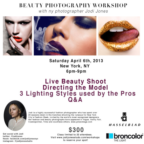 jodijonesstudio:  SATURDAY APRIL 6TH  - I am doing a 3 hour Beauty Photography Workshop in NYC!  Send me an email if interested.  Thanks. xo Jodi More Info