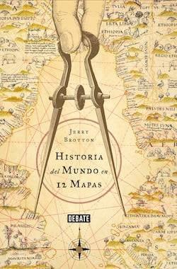 HISTORIA DEL MUNDO EN 12 MAPAS, de Jerry Brotton