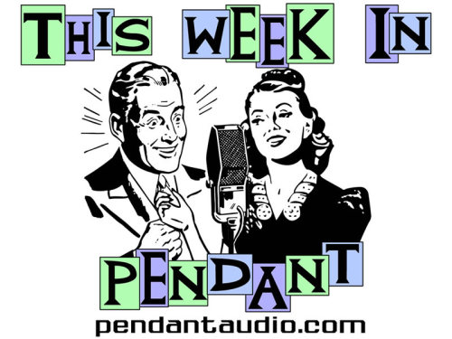 "PENDANT PRODUCTIONS PROUDLY PRESENTS: This Week In Pendant - Twenty-second episode! ""Phantom Canyon"" is casting! Get your auditions in by June 7 and fame, riches and accolades will be yours for the taking! Or at the very least professional voice acting credit, and that is a thing that is cool! We've got preview trailers for ""Tabula Rasa"" 1x07 and ""Genesis Avalon"" episode 42, and Jordan and Paul Brueggemann discuss NY and LA, art stuff and things, and slimebags! Don't be a douche-hat assbro, okay?    Available for free download in .mp3 format, or as a Podcast! Now available exclusively    at PendantAudio.com via the following links: iTunes link:http://phobos.apple.com/WebObjects/MZStore.woa/wa/viewPodcast?id=200291578 Podcast feed:http://www.pendantaudio.com/twip_podcast.xml Download link:http://www.pendantaudio.com/twip.php    Thanks for listening! http://www.pendantaudio.comhttp://groups.yahoo.com/group/pendanthttp://www.twitter.com/pendantweb    http://www.facebook.com/pendantaudio    http://pendantaudio.tumblr.com"