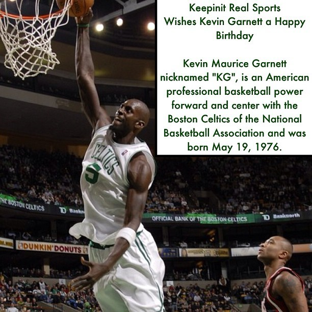 #HappyBirthday #KevinGarnett #KG #American #powerforward #center #Minnesota #Timberwolves #Boston #Celtics #MauldinHighSchool #FarragutCareerAcademy #NBA #Basketball #Hoops #Streetball #Instasports #Followback #Sports #keepinitrealsports #MysterKeepinit