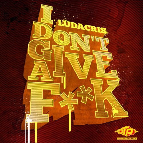 I Don't Give a F*ck by Ludacris