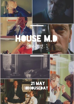 thewlisoldmaniac:  It's [H]ouse Day ! It's been exactly one year since the genius doctor has checked in . Keep the faith Housians ! 21 May is a day we will never forget .