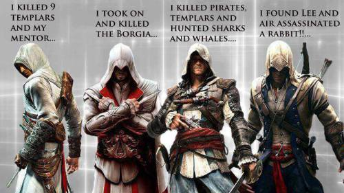 snarkengaged:  passmethecontroller:  This is why Altair always wins  I mean, it's an oversimplification, but sure. Sure, let's rack up the stats here. Ignore if TL;DR resistant.  Firstly, Altair killed more than 9 Templars. He also killed all the Templars scattered throughout the Fertile Crescent (in-game). Coincidentally, he killed a lot of Assassins who were mislead by Al Mualim and Abbas, although it's up for debate if that's awesome or not. As for Ezio-I mean, he's probably the most prolific Assassin in terms of hits alone. I can't seem to find that gif that gave an exact number, but I want to say he'd killed over 90,000 people? It's some fucking war criminal number. It probably isn't that high but we have to remember that Ezio had no scruples about killing guards and was also responsible for the deaths caused by his students, thus skyrocketing that number. He also killed a lot of people in his quest for vengeance. In a shadier sense, he happened to be in charge at a time when the Brotherhood was the most…profitable. Make of that what you will.  As for Edward…sigh. We haven't even played the game yet. Also, he's a pirate. He's probably second in terms of kills. He murdered whole crews at a time and probably made a point of killing any slaves on board. Unless you want to make him be an actual pirate, in which case the number goes down because he sold human beings for profit. History is not on our side in making a case of pirates being good in regards to slavery. Isabela was a huge exception and it's a big character defining moment in Dragon Age, which is a fantasy franchise. Historically? A pirate would've sold other human beings. Also: really? We're counting sharks and whales? Cause, like. Connor probably has killed more animals for more justified reasons.  And-chronologically-lastly, Connor. Connor, who took down all the major players in the American-British Templars at a time when the Assassin Brotherhood was floundering and failing; who turned the tide of a war. The man who was the first Assassin to be likened more to a wolf than an eagle (a wolf, btw: a predator who is most dangerous when cornered-and will be cornered more often because they don't have the benefit of flight and height. Some would say a huge disadvantage. Social commentary?). Connor, who breathed life into a village by becoming it's protector. Connor, who more personified a living, breathing knight than the guy from the Renaissance, while still being a a more believable human being. Connor, who captained the Ghost of the North Seas and fought pirates and slavers and bears. This is the same character who asked Charles Lee his name when Connor was five years old so that it would be easier to find him. He's been hanged, stopped assassinations of future presidents, cleared out forts single-handed without dropping anyone other than the commander, and basically been a quiet badass. He may not have killed as many people, but that's because he has something the others don't: a respect for life. When he kills someone, it is with purpose. It's with meaning and understanding exactly what he's taking. Sure, you can play the other (well, Altair and Ezio) characters the other way, but literally just by background and cutscenes alone, it is clear that Connor is a hugely different character from a moral standpoint. He is a good man. Everyone else is shades.