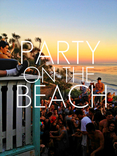 Party on the Beach | via Tumblr on We Heart It - http://weheartit.com/entry/62076727/via/IsabelVallejoMS   Hearted from: http://naldowsary.tumblr.com/post/50916861366