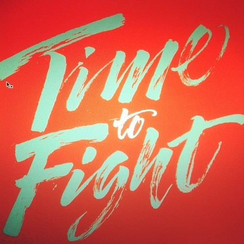 Time to Fight #calligraphy #lettering work in progress