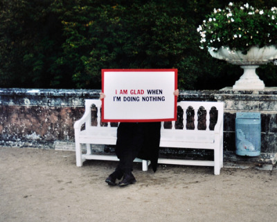 "visual-poetry:  ""i am glad when i'm doing nothing"" by endre tót (+)"