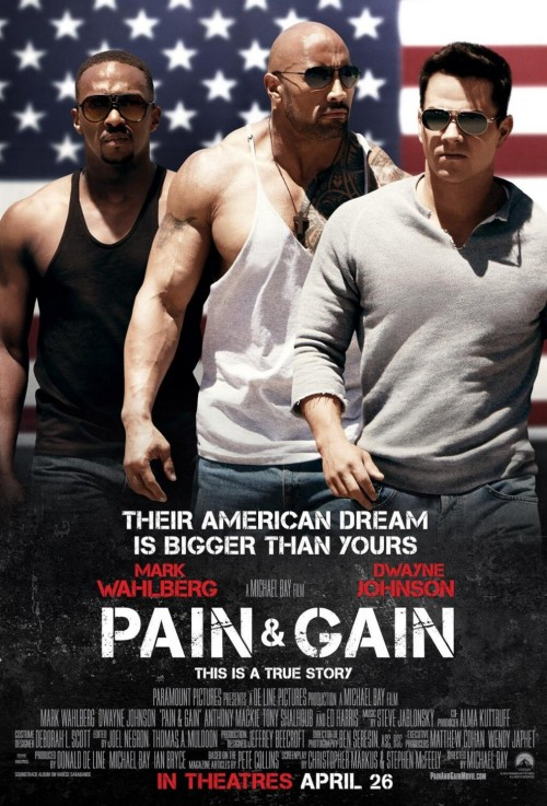 "New Poster For Michael Bay's ""Pain & Gain"" Paramount Pictures has dropped this third poster for Michael Bay's upcoming action comedy flick, Pain & Gain. Based on true events surrounding the Sun Gym Gang, the film follows a trio of body builders who find themselves caught up in a kidnapping and extortion ring that goes south fast.  Pain & Gain stars Mark Wahlberg, Dwayne Johnson, Anthony Mackie, Rebel Wilson, Tony Shalhoub, Ed Harris, Ken Jeong and Rob Corddry, with a release date set for April 26th.  [IMPAwards] —— Vote For The Champion: The Doctor vs. Trafalgar Law Friend Us: Facebook and Twitter"