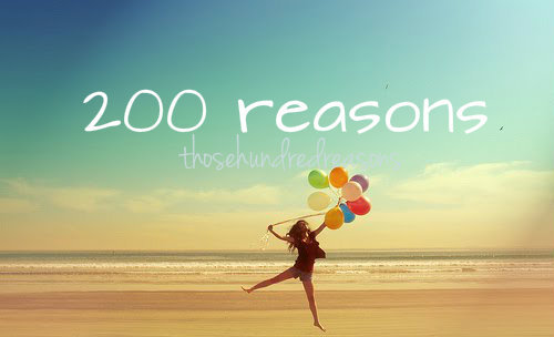 "this is my 200th post on ""thosehundredreasons!"" a big thank you to all my wonderful fans!"