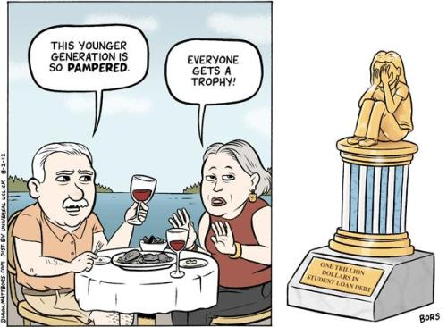 "thenoobyorker:  By way of writeswrongs:  From Matt Bors amazing article rebutting Time's article berating ""gen y"" or whatever the fuck they're calling us nowadays: ""MILLENIALS AREN'T LAZY: THEY'RE FUCKED""  At least it's a beautiful trophy."