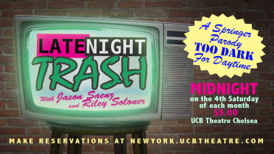 "LATE NIGHT TRASH, the Jerry Springer parody show, is back and bringing you the worst families in America to exploit for big ratings!!This month's show is ""Abhorrent Addictions"", where people's gross obsessions become your late night entertainment. We're talking Horders, Sniffers, Druggies, Freaks, Car F*Ckers and more!  You don't want to miss this one folks! RSVP today!Guests include:- James Dwyer- David Bluvband- Dan Chamberlain- Alex Pereira- Benjamin Apple & Veronica Osorio- David Hill and Evan Hoyt plus many more TBA!Hosted this month by Riley SolonerGuest Security by Shaun DistonUCB THEATRE307 26th StreetMay 25th @ Midnight$5http://newyork.ucbtheatre.com/shows/view/3180"
