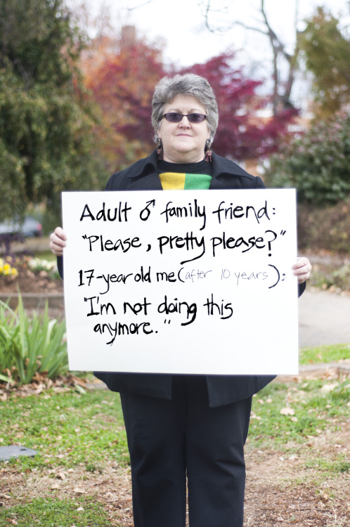 "The poster reads: Adult (male) family friend: ""Please, pretty please?"" 17-year old me (after 10 years): ""I'm not doing this anymore.""   — Photographed in Charlottesville, VA on November 7th. — Click here to learn more about Project Unbreakable. (trigger warning) Facebook, Twitter, submissions, FAQ, donate to Project Unbreakable, join our mailing list"