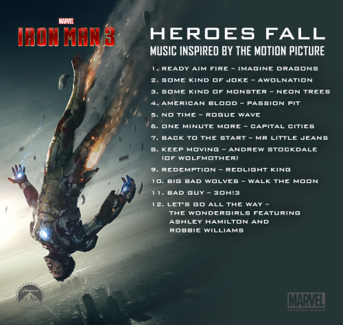 "marvelentertainment:  Iron Man fans, check out the full artist and track list for ""Heroes Fall,"" the album of music from and inspired by Marvel's Iron Man 3! Get more info here! Which song from ""Heroes Fall"" do you think is Tony Stark's favorite?  NEW WALK THE MOON AND IMAGINE DRAGONS ON THIS SOUNDTRACK THE NOISES I AM MAKING ARE NOT HUMAN"