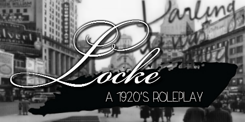 The year is 1926. The Locke family is one of the most scandalous families among New York City's elite. Sex, money, deceit, and murder just seems to be in the family blood. There always seems to be something going on, and always something about them in the newspapers. Some call it a curse while others say it's a cry for attention. However, there is no questioning whatever they do will be in the papers the very next day. With two battling siblings, multiple lovers, hormone heavy teens, as well as a full staff in one household, secrets are seeping through the walls, just begging to get out. Anything can happen.  Looking for a few co-admins!  Full Plot ll Characters ll Rules ll Co-Admin App ll Navigation ll Audition & Submit