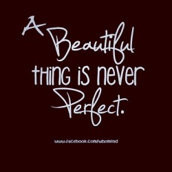 A #beautiful #thing is #never #perfect 💙 ❤#repost #quote
