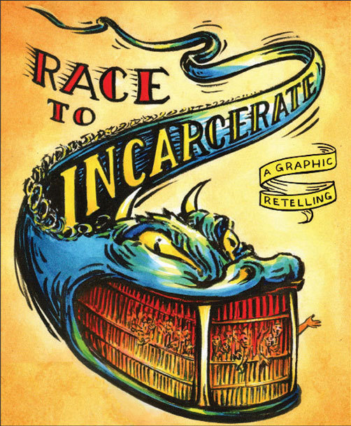 "Artwork of the Day (http://ncpr.org/artwork): ""Race to Incarcerate,"" comic book cover. Artist: Sabrina Jones. A slide talk, ""Creating Comics for Social Justice,"" by this artist who created a comic book adaptation of Marc Mauer's ""Race to Incarcerate""..."