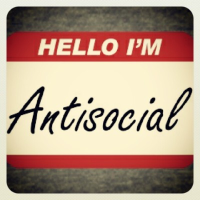 It's official I am anti-social.