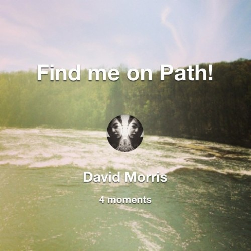 Find me on #Path! #follow #followme #socialmedia