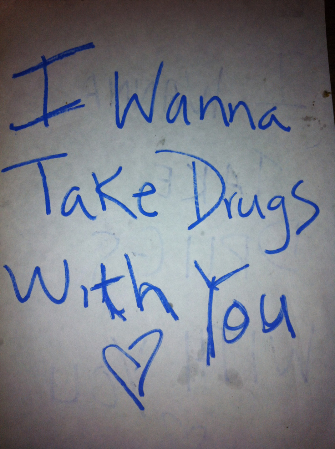 I wanna take drugs and do you.