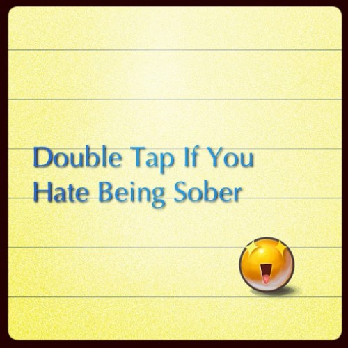 mzluscious:  #DoubleTap #Hate #Sober #Alcohol #Ciroc #Vodka #Drugs #Brandy #Weed #Marijuana
