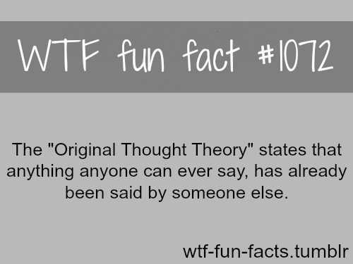 wtf-fun-facts:  the original thought theory MORE OF WTF-FUN-FACTS are coming HERE funny and weird facts ONLY
