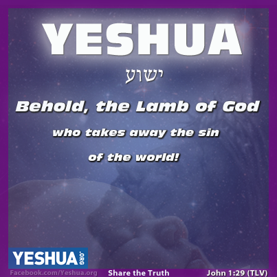Yeshua: Behold the Lamb of God