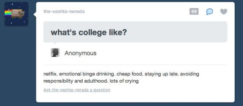 If you think this is a joke then you're not in college yet.  Pretty much truth.