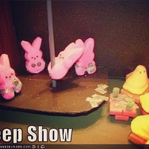 Welcome to the peep show! Ahahaha 😂 #funny #peeps #stripclub #candy #foodporn