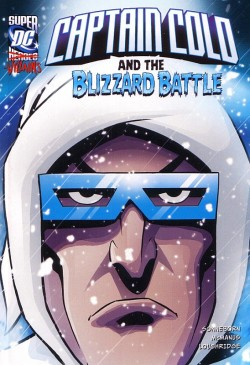 DC Super Villains: Captain Cold And The Blizzard Battle is a children's book from 2012.  Most of the books published in this series are focused on superheroes, but this particular one is from a small sub-series featuring villains (there's also one for the Joker, Lex Luthor, Black Manta, etc). The story is about Captain Cold's rivalry with the Icicle II, with a guest appearance by the Top as Cold's dim-witted buddy.  It's mostly text, with some illustrations.