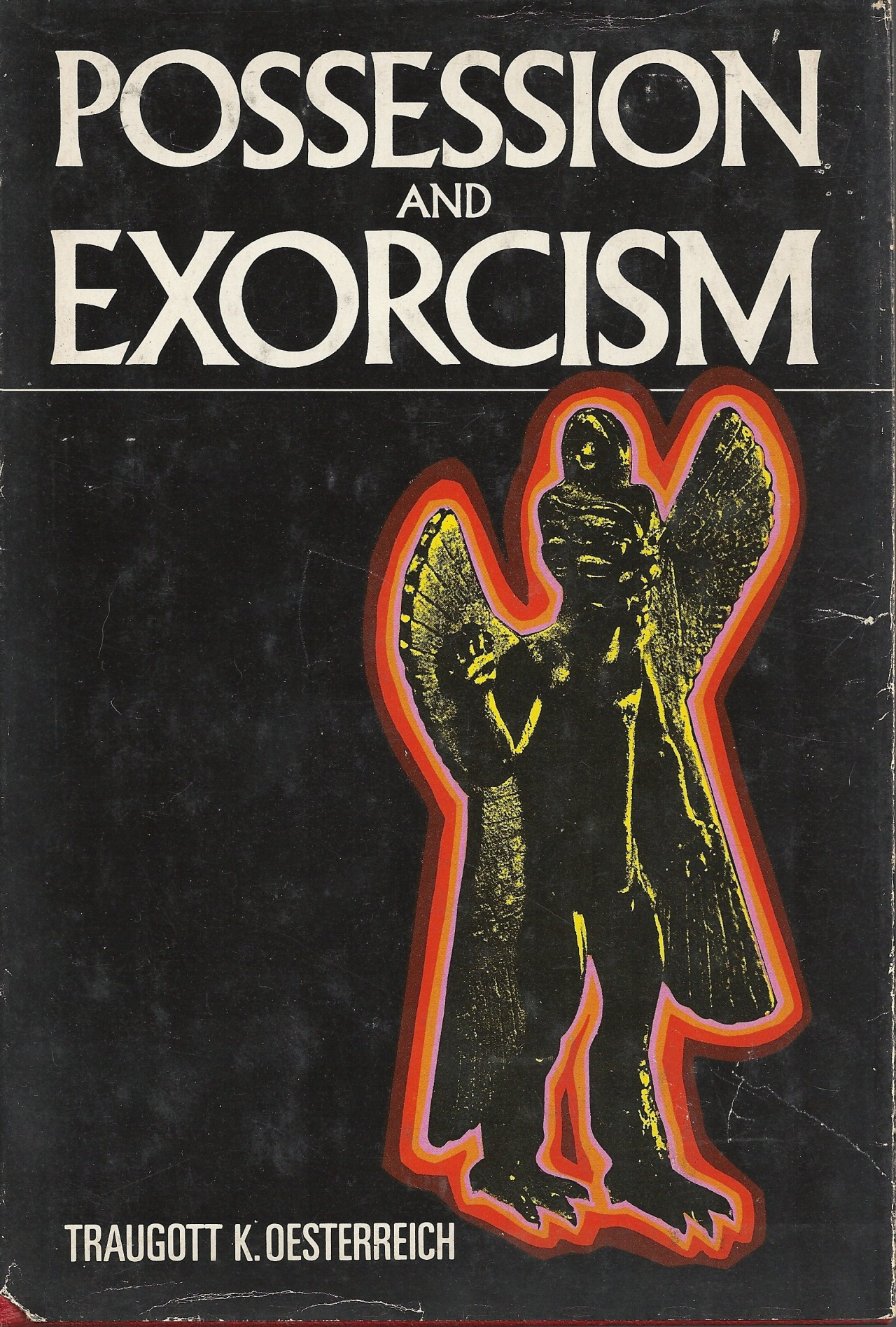 Possession and Exorcism by Traugott K. Oesterreich